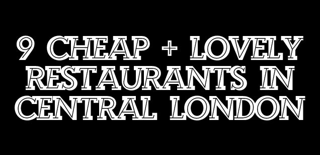 Cheap Restaurants in Central London