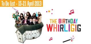 London To Do List - 15-21 April 2013