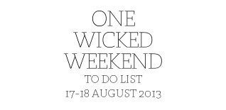 London Weekend To Do List – 17-18 August 2013