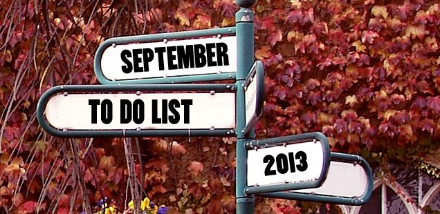 September 2013 To Do List - Here Comes The Good Stuff!