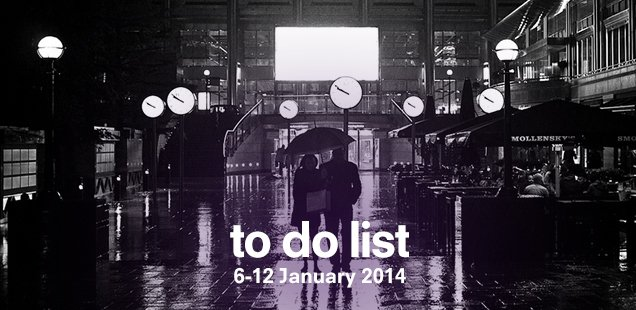 London To Do List – 6-12 January
