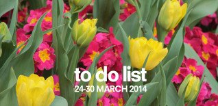 London To Do List – 24-30 March