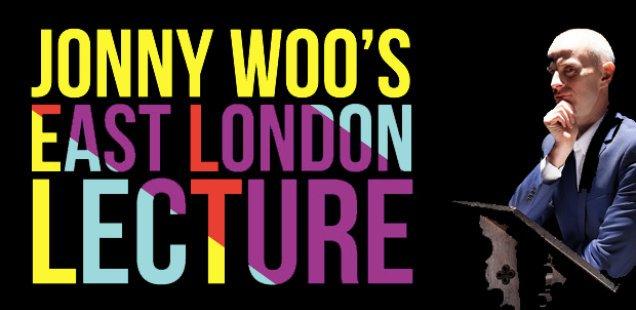 jonny woo's east london lecture