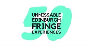 50 Unmissable Shows at Edinburgh Fringe 2016
