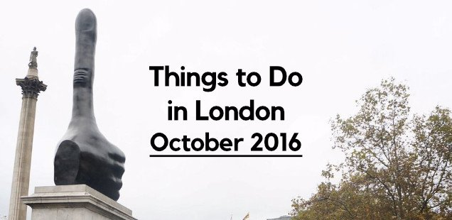 Things to Do in London in October 2016