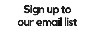 Sign up to our email list