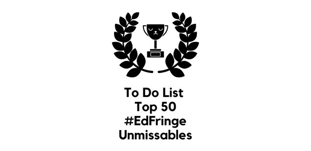 50 Unmissable Shows at the Edinburgh Fringe 2018